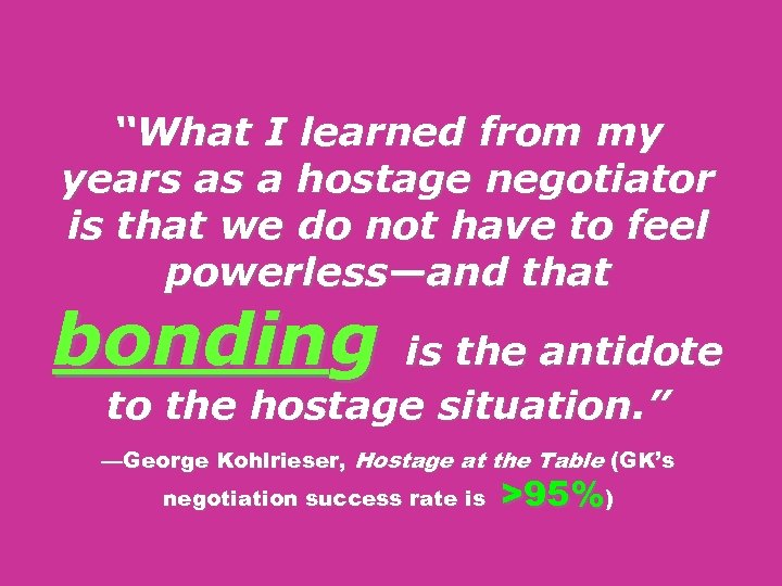 """""""What I learned from my years as a hostage negotiator is that we do"""