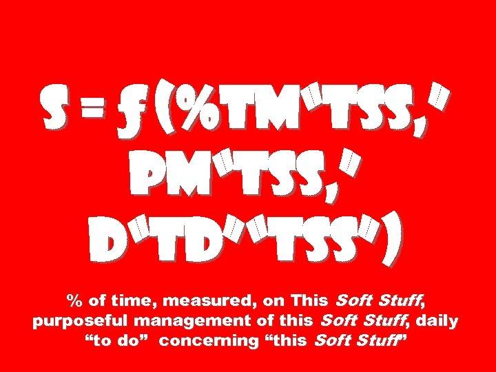 "S = ƒ (%TM""TSS, "" PM""TSS, "" D""TD""""TSS"") % of time, measured, on This"