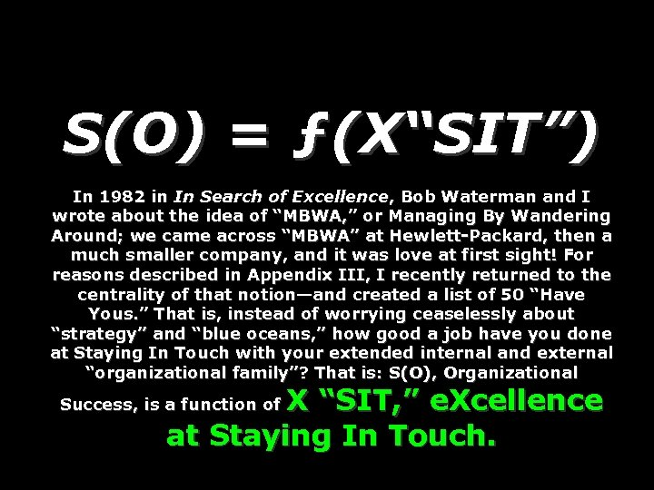 """S(O) = ƒ(X""""SIT"""") In 1982 in In Search of Excellence, Bob Waterman and I"""