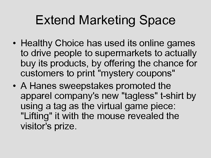 Extend Marketing Space • Healthy Choice has used its online games to drive people