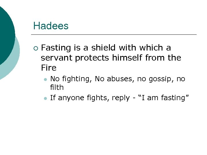 Hadees ¡ Fasting is a shield with which a servant protects himself from the