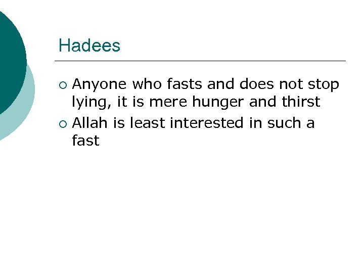 Hadees Anyone who fasts and does not stop lying, it is mere hunger and