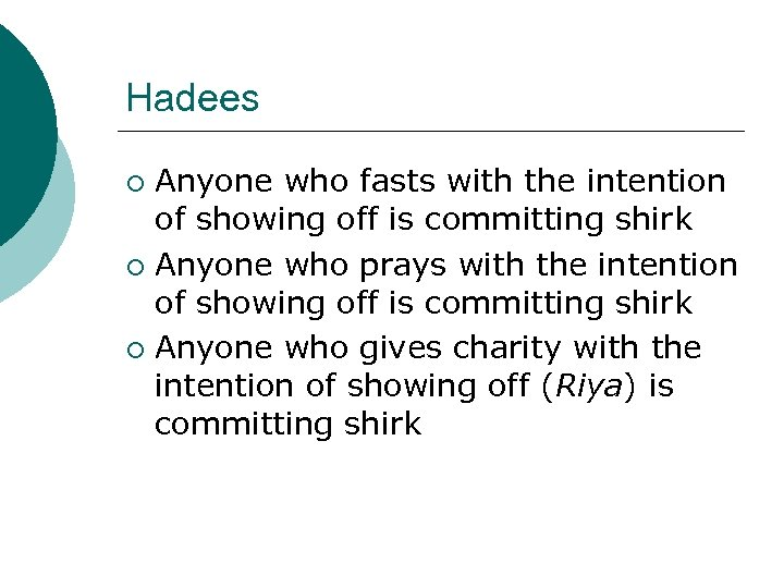 Hadees Anyone who fasts with the intention of showing off is committing shirk ¡