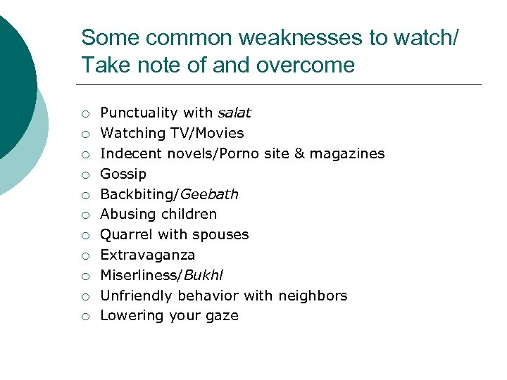 Some common weaknesses to watch/ Take note of and overcome ¡ ¡ ¡ Punctuality