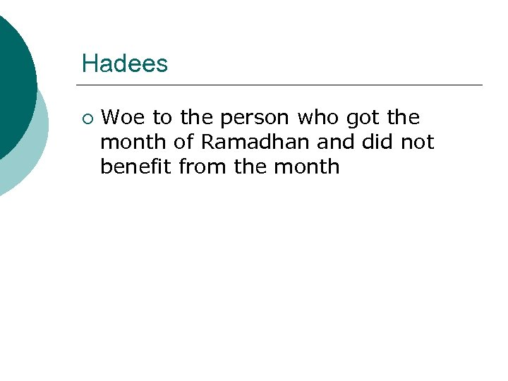 Hadees ¡ Woe to the person who got the month of Ramadhan and did