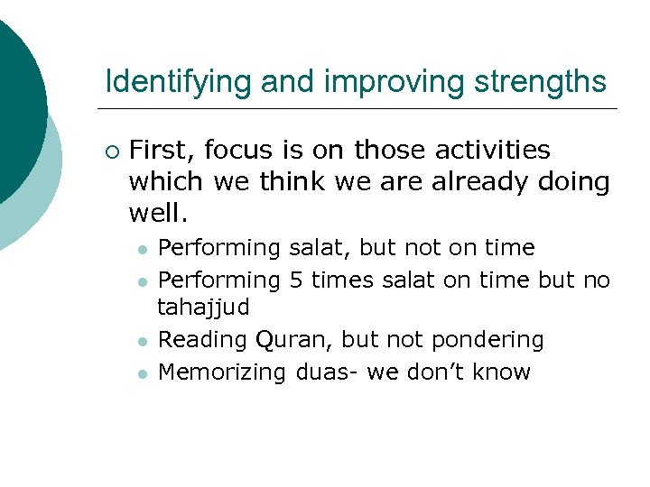 Identifying and improving strengths ¡ First, focus is on those activities which we think