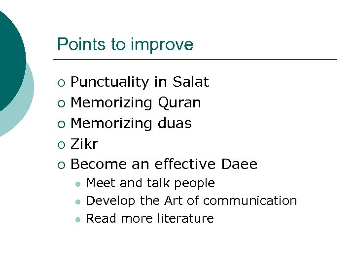 Points to improve Punctuality in Salat ¡ Memorizing Quran ¡ Memorizing duas ¡ Zikr