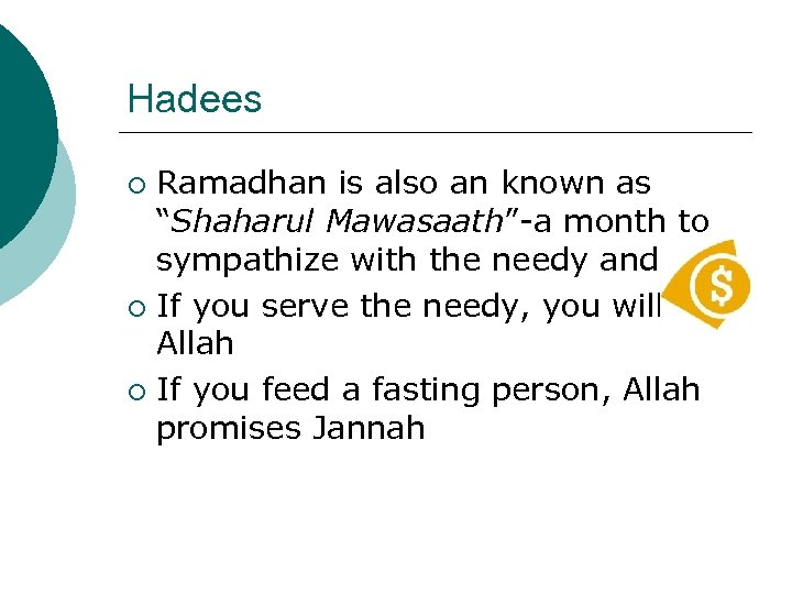 "Hadees Ramadhan is also an known as ""Shaharul Mawasaath""-a month to sympathize with the"