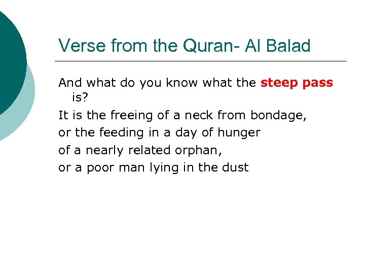 Verse from the Quran- Al Balad And what do you know what the steep