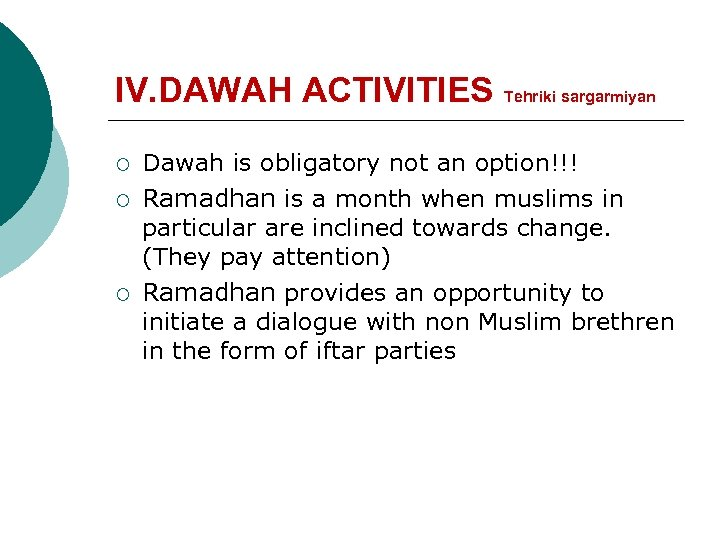IV. DAWAH ACTIVITIES Tehriki sargarmiyan ¡ ¡ ¡ Dawah is obligatory not an option!!!