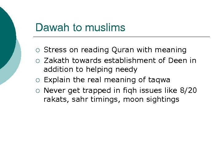 Dawah to muslims ¡ ¡ Stress on reading Quran with meaning Zakath towards establishment