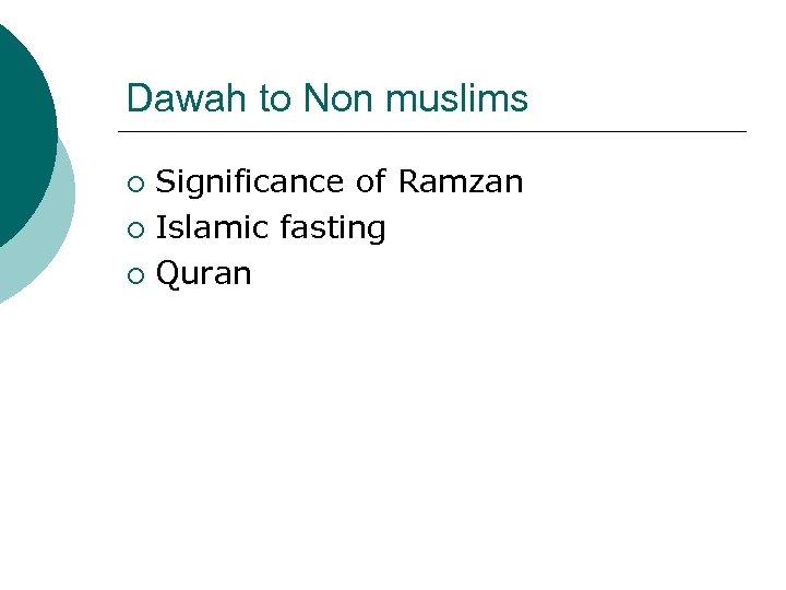 Dawah to Non muslims Significance of Ramzan ¡ Islamic fasting ¡ Quran ¡