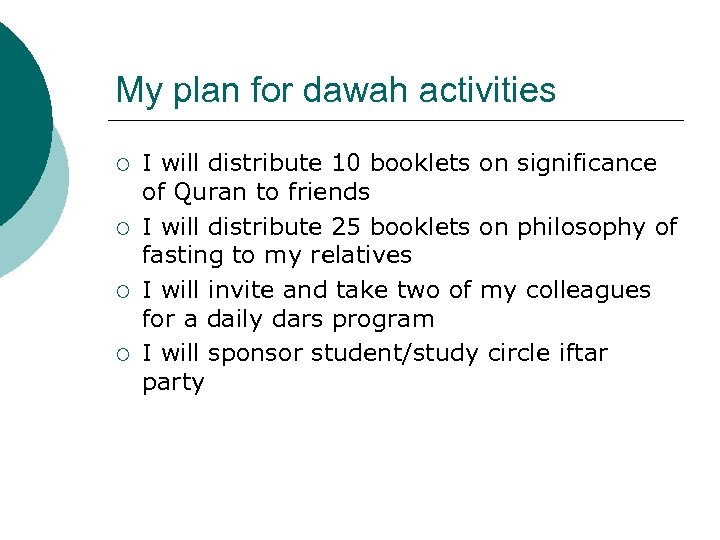 My plan for dawah activities ¡ ¡ I will distribute 10 booklets on significance