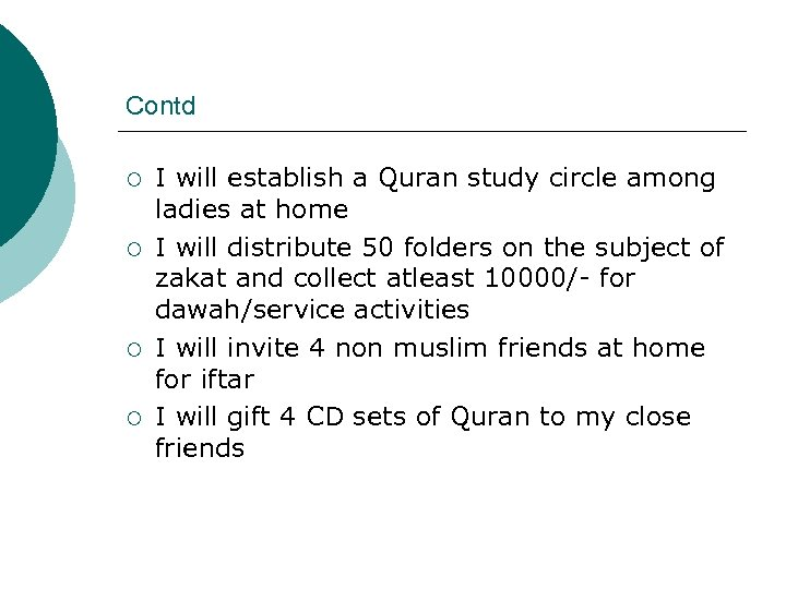 Contd ¡ ¡ I will establish a Quran study circle among ladies at home