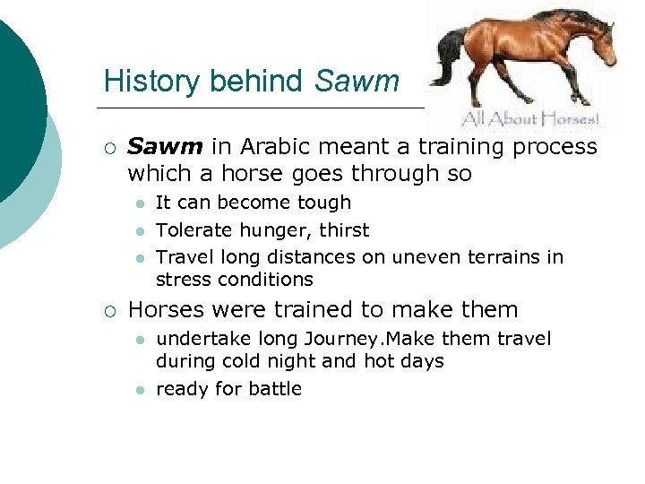 History behind Sawm ¡ Sawm in Arabic meant a training process which a horse