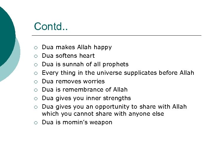 Contd. . ¡ ¡ ¡ ¡ ¡ Dua makes Allah happy Dua softens heart