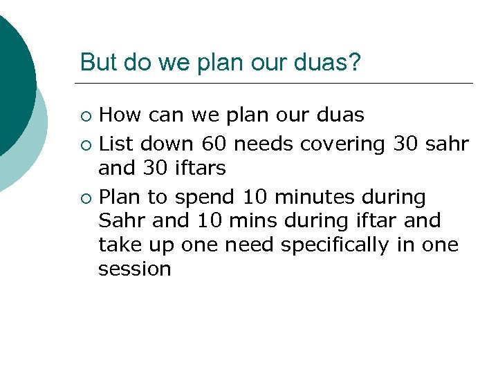 But do we plan our duas? How can we plan our duas ¡ List