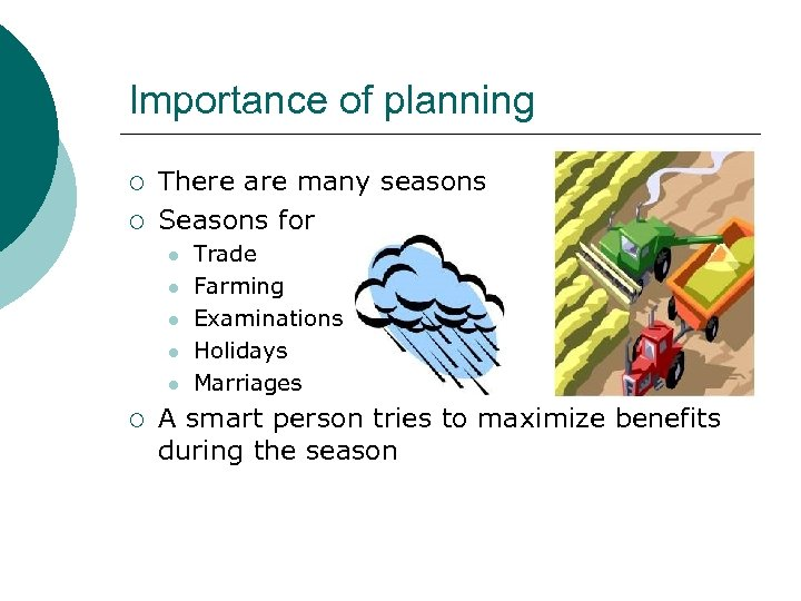 Importance of planning ¡ ¡ There are many seasons Seasons for l l l