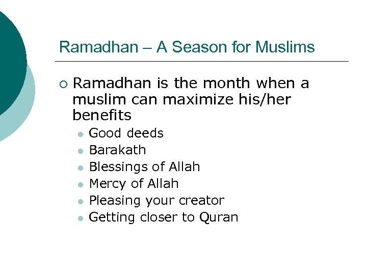 Ramadhan – A Season for Muslims ¡ Ramadhan is the month when a muslim