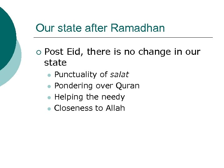 Our state after Ramadhan ¡ Post Eid, there is no change in our state