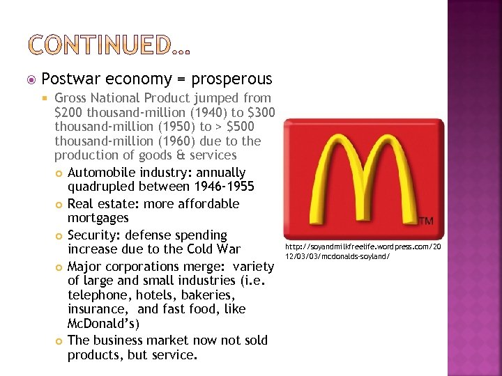 Postwar economy = prosperous Gross National Product jumped from $200 thousand-million (1940) to