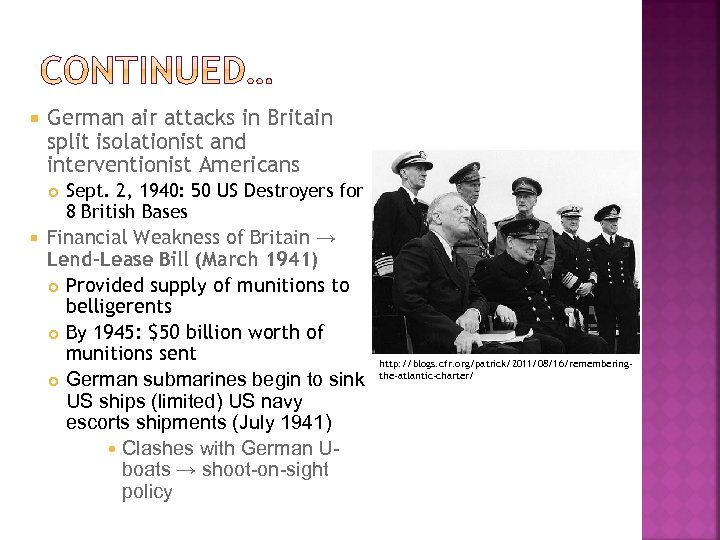 German air attacks in Britain split isolationist and interventionist Americans Sept. 2, 1940:
