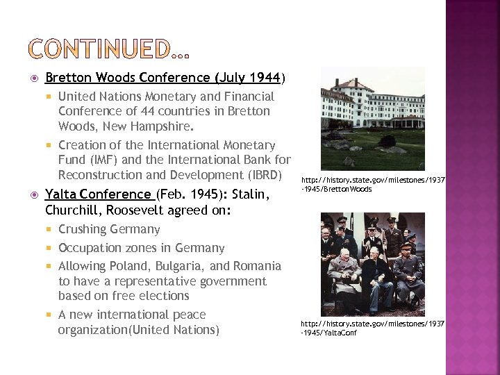Bretton Woods Conference (July 1944) United Nations Monetary and Financial Conference of 44