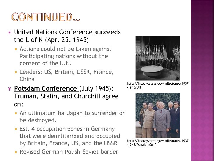 United Nations Conference succeeds the L of N (Apr. 25, 1945) Actions could