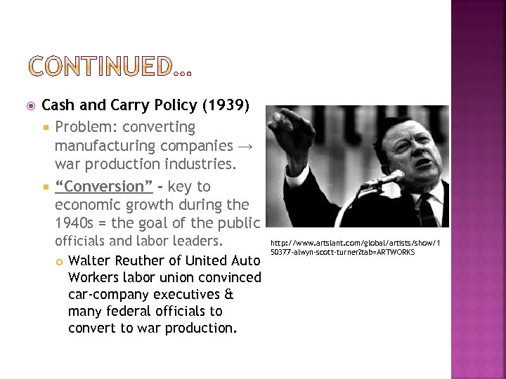 Cash and Carry Policy (1939) Problem: converting manufacturing companies → war production industries.