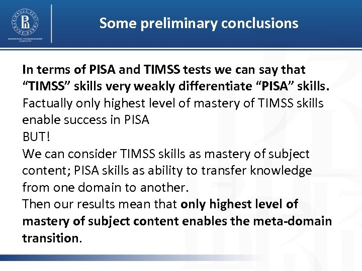 Some preliminary conclusions In terms of PISA and TIMSS tests we can say that