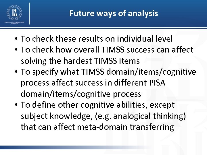 Future ways of analysis • To check these results on individual level • To