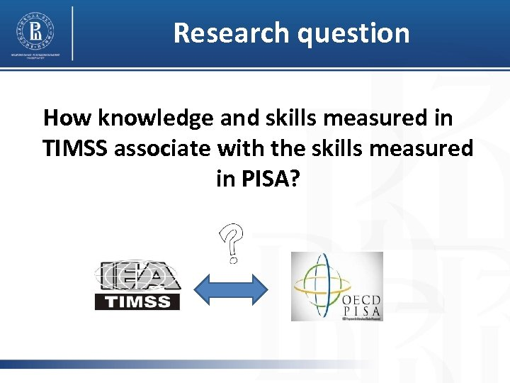 Research question How knowledge and skills measured in TIMSS associate with the skills measured