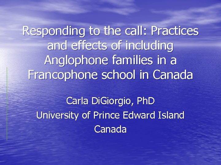 Responding to the call: Practices and effects of including Anglophone families in a Francophone