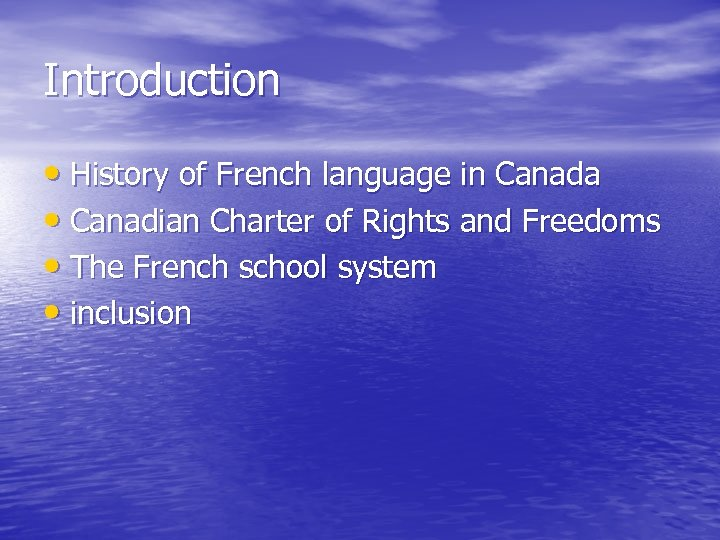 Introduction • History of French language in Canada • Canadian Charter of Rights and