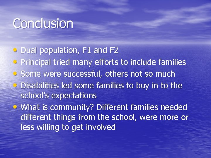 Conclusion • Dual population, F 1 and F 2 • Principal tried many efforts
