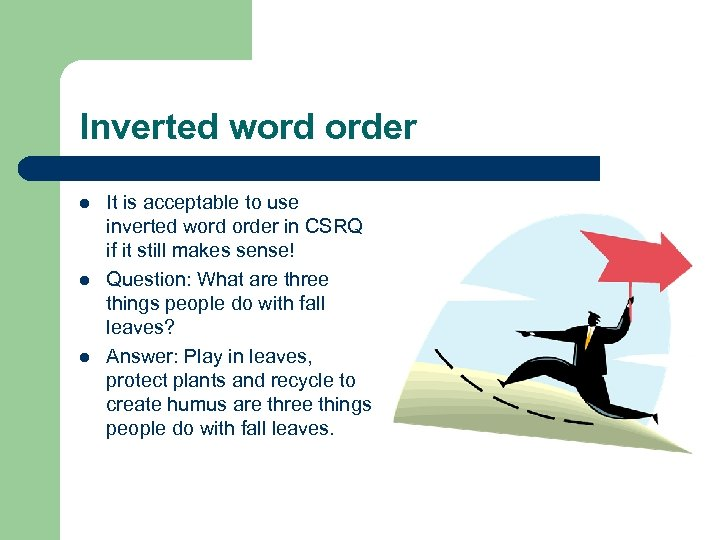 Inverted word order l l l It is acceptable to use inverted word order