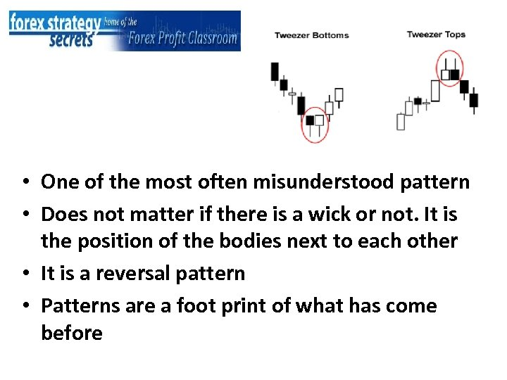 • One of the most often misunderstood pattern • Does not matter if