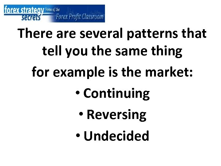 There are several patterns that tell you the same thing for example is the