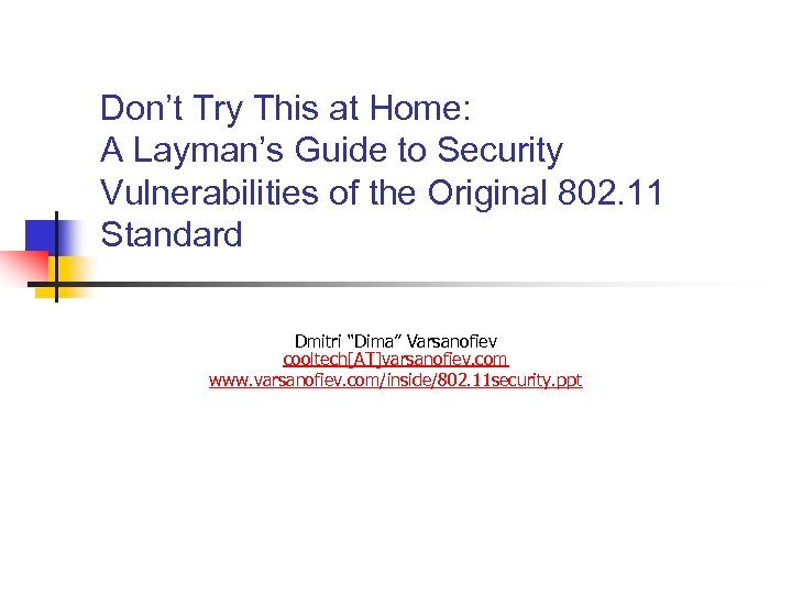 Don't Try This at Home: A Layman's Guide to Security Vulnerabilities of the Original