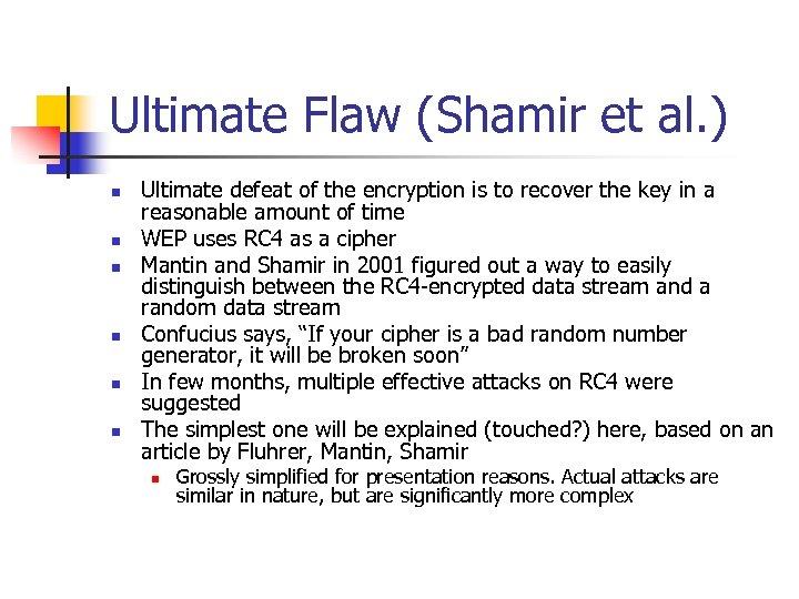 Ultimate Flaw (Shamir et al. ) n n n Ultimate defeat of the encryption