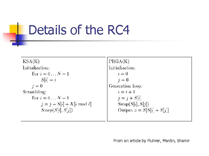 Details of the RC 4 From an article by Fluhrer, Mantin, Shamir