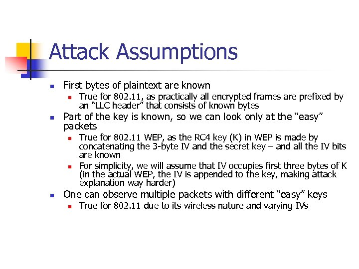 Attack Assumptions n First bytes of plaintext are known n n Part of the