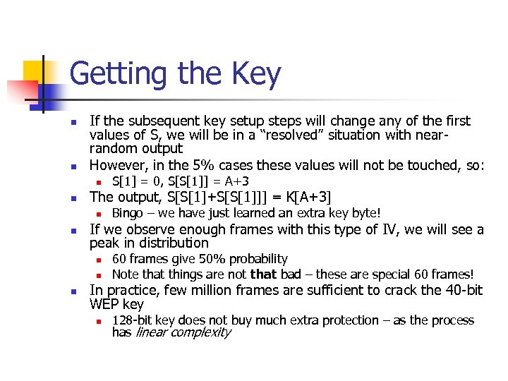 Getting the Key n n If the subsequent key setup steps will change any