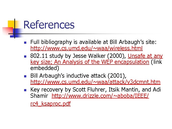 References n n Full bibliography is available at Bill Arbaugh's site: http: //www. cs.