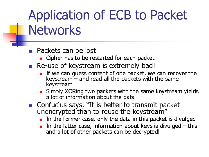Application of ECB to Packet Networks n Packets can be lost n n Re-use