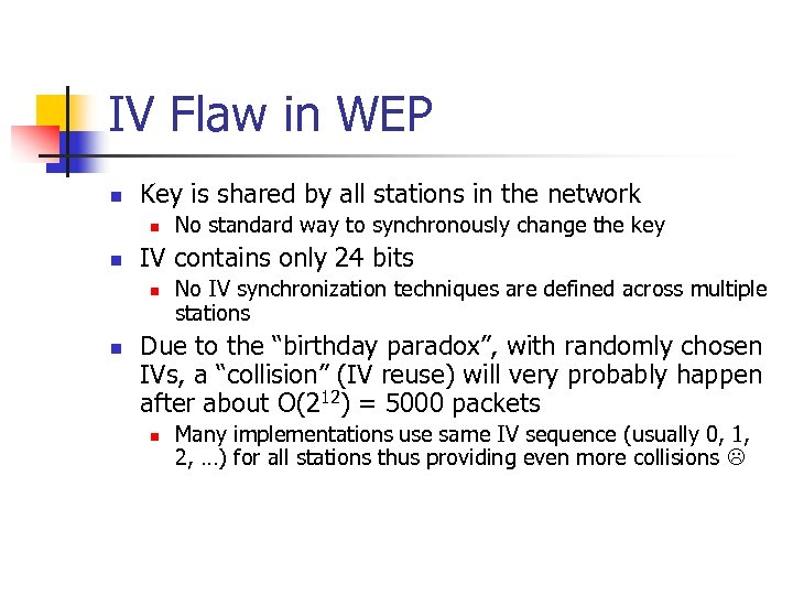 IV Flaw in WEP n Key is shared by all stations in the network