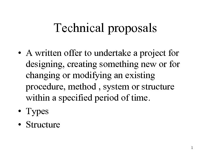 Technical proposals • A written offer to undertake a project for designing, creating something