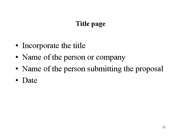 Title page • • Incorporate the title Name of the person or company Name