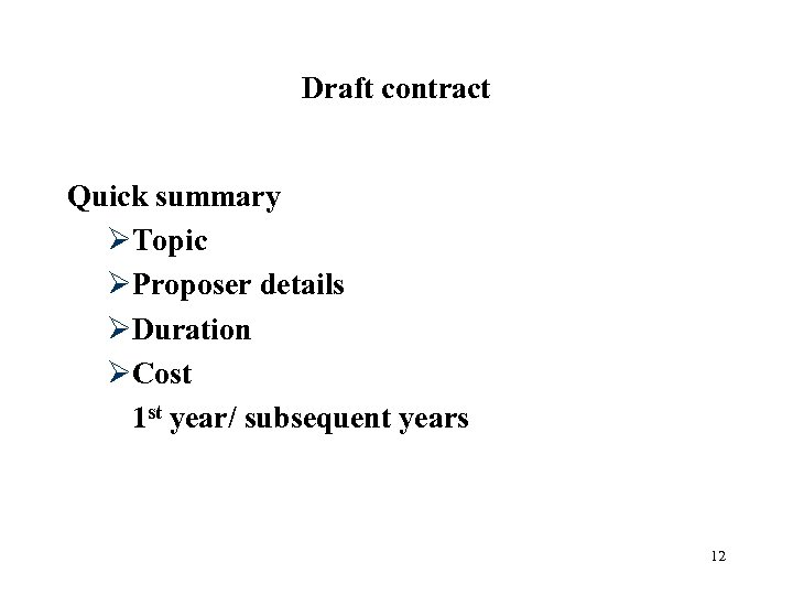 Draft contract Quick summary ØTopic ØProposer details ØDuration ØCost 1 st year/ subsequent years