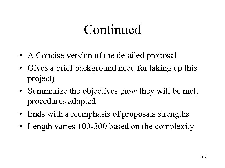 Continued • A Concise version of the detailed proposal • Gives a brief background